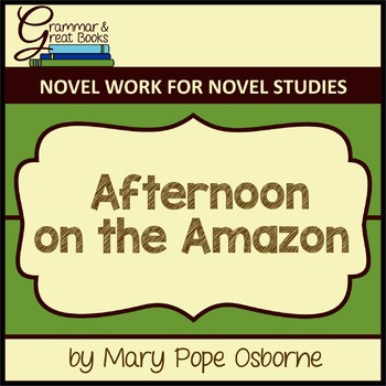 The Magic Tree House Series: Afternoon on the Amazon: CCSS-Aligned Novel Work