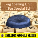 Ag Spelling Unit for Special Education with Lesson Plans