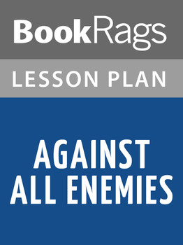 Against All Enemies Lesson Plans