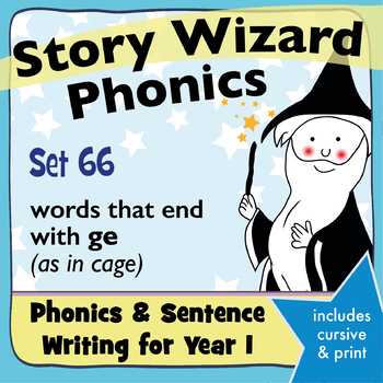 Age 4–6 Phonics & Sentences   Set 66: words that end with ge (as in cage)
