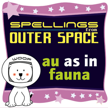 Age 4-6 Spellings: AU as in FAUNA