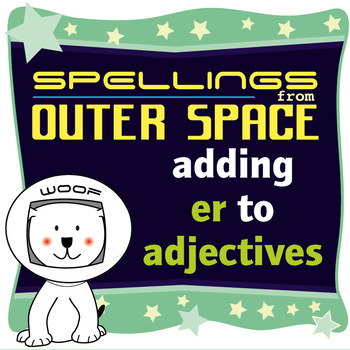 Age 4-6 Spellings: Adding ER to adjectives