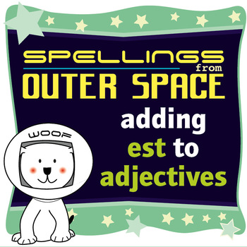 Age 4-6 Spellings: Adding EST to adjectives