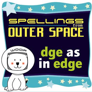 Age 4-6 Spellings: DGE as in EDGE