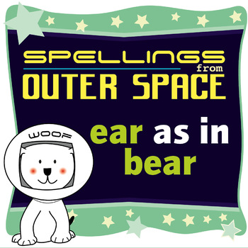 Age 4-6 Spellings: EAR as in BEAR