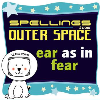 Age 4-6 Spellings: EAR as in FEAR