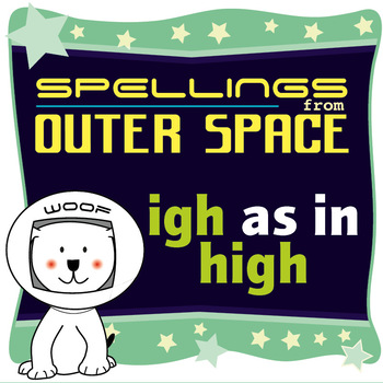 Age 4-6 Spellings: IGH as in HIGH