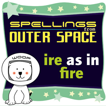 Age 4-6 Spellings: IRE as in FIRE