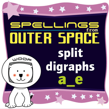 Age 4-6 Spellings:  Split digraphs a_e