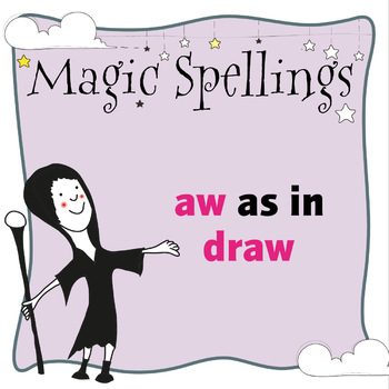 Age 5-6 Magic Spellings: AW as in DRAW