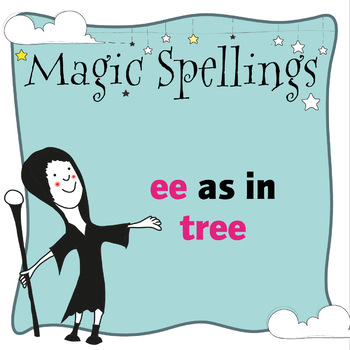 Age 5-6 Magic Spellings: Set 2 EE as in TREE