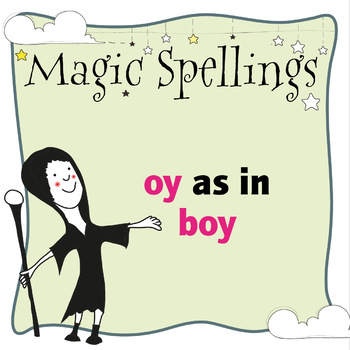 Age 5-6 Magic Spellings: Set 11 OY as in BOY