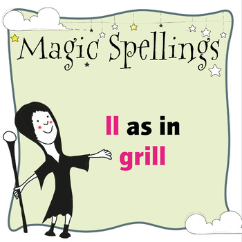 Age 5-6 Magic Spellings: Set 13 LL as in GRILL