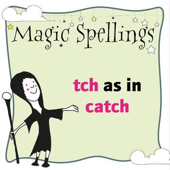 Age 5-6 Magic Spellings: Set 18 TCH as in CATCH