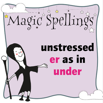 Age 5-6 Magic Spellings: Set 20 Unstressed ER as in UNDER (schwa sound)
