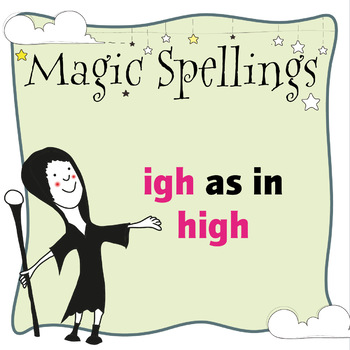 Age 5-6 Magic Spellings: Set 3 IGH as in HIGH