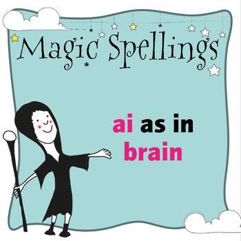 Age 5-6 Magic Spellings: Set 31 AI as in BRAIN