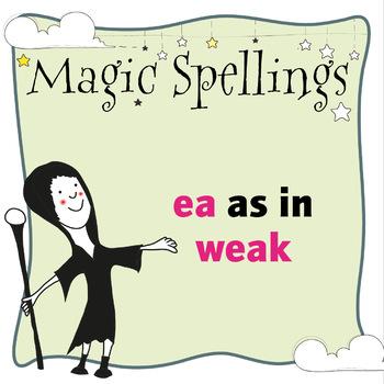 Age 5-6 Magic Spellings: Set 33 EA as in WEAK