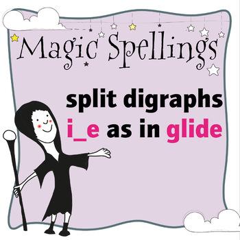 Age 5-6 Magic Spellings: Set 34 Split digraphs i_e