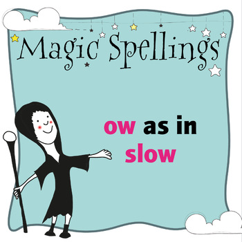 Age 5-6 Magic Spellings: Set 4 OW as in SLOW