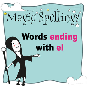 Age 5-6 Magic Spellings: Set 71 Words that end with EL