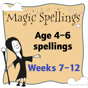 Age 5-6 Magic Spellings: Weeks 7–12