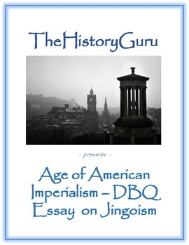 American Imperialism Jingoism Dbq By Thehistoryguru  Tpt American Imperialism Jingoism Dbq
