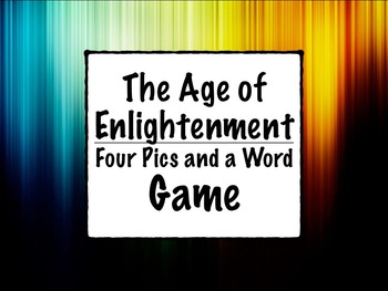 Social Studies Age of Enlightenment Four Pics and a Word GAME