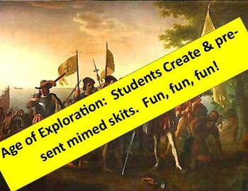 Age of Exploration:  Students create & present mimed skits.  Fun, fun, fun!