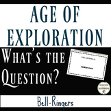 Age of Exploration What's the Question Bell-Ringers for Age of Exploration Unit