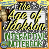 Age of Jackson Interactive Notebook! Engaging Resource on the Age of Jackson!