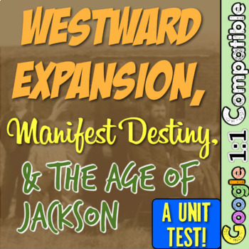 Age of Jackson & Manifest Destiny Test: 44 questions over