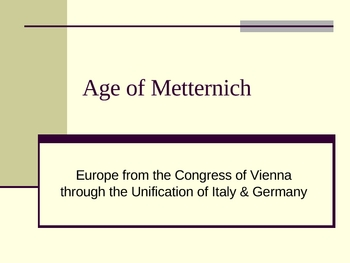 Age of Metternich -- Europe After the Congress of Vienna