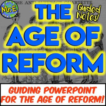 Age of Reform Notes: Guided Notes & PPT for Early American Reformers!