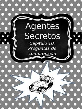 Agentes Secretos: Chapter 10 Comprehension Questions