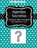 Agentes Secretos Chapters 1 & 2 Question Mark Template