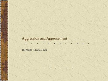 Aggression and Appeasement PP and Notes