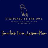 Agribusiness- Smartie Farm Lesson Plan