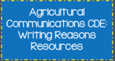 Agricultural Communications CDE: Writing Reasons Resources