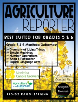 Agriculture Reporter {Project Based Learning Unit} Grades 5 & 6