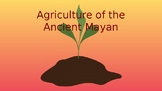 Agriculture of the Ancient Maya Pack