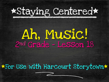 Ah, Music! 2nd Grade Harcourt Storytown Lesson 18