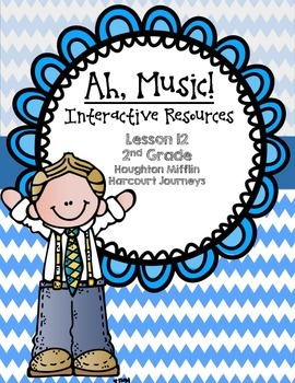 Ah, Music! Interactive Resources (Aligned with Journeys 2nd Grade Unit 3)