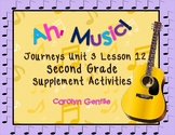 Ah, Music!  Journeys Unit 3 Lesson 12  2nd Gr Supplement Activities 2014 Version