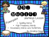Ah, Music! Powerpoint - Second Grade Journeys Lesson 12