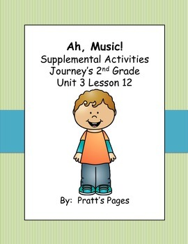 Ah, Music!  Supplemental Activities for Journey's Unit 3 Lesson 12