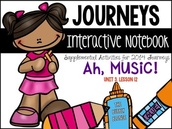 Ah, Music!  Unit 3, Lesson 12- Journeys Print & Go with Interactive Pages