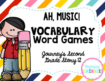 Ah, Music! Vocabulary Word Games ~ Goes with Journey's Grade 2 (Lesson 12)