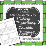 Ahora...El Futuro Making Predictions Graphic Organizer