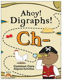 Ahoy! Digraphs! {Ch-} Word Work (Common Core Aligned)